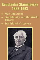 K. Stanislavsky, 1863-1963, man and actor, Stanislavsky and the world theatre, Stanislavsky's letters