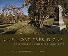 Une mort très digne l'histoire du Cimetière Mont-Royal