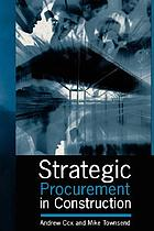 Strategic procurement in construction : towards better practice in the management of construction supply chains