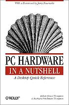 PC hardware in a nutshell : a desktop quick reference