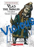 Vlad the Impaler : the real Count Dracula