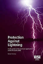 Protection against lightning : a UK guide to the practical application of BS EN 62305