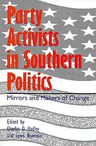 Party activists in southern politics : mirrors and makers of change