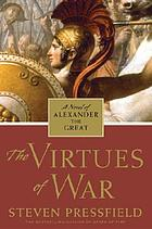 The virtues of war : a novel of Alexander the Great