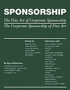 Sponsorship : the fine art of corporate sponsorship : the corporate sponsorship of art