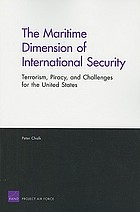 The maritime dimension of international security : terrorism, piracy, and challenges for the United States