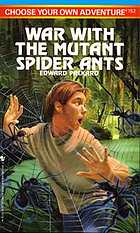 War with the mutant spider ants