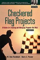 Checkered flag projects : 10 rules for creating and managing projects that win!