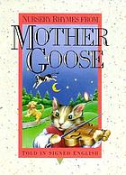 Nursery rhymes from Mother Goose : told in signed English