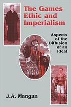 The games ethic and imperialism : aspects of the diffusion of an ideal