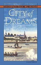 City of dreams : [a novel of nieuw Amsterdam and early Manhattan]