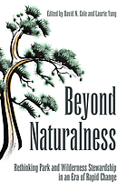 Beyond naturalness : rethinking park and wilderness stewardship in an era of rapid change