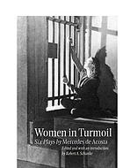 Women in turmoil six plays
