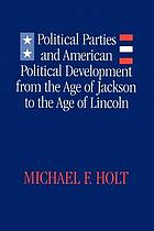 Political parties and American political development : from the age of Jackson to the age of Lincoln