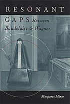 Resonant gaps : between Baudelaire & Wagner