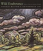 Wild exuberance : Harold Weston's Adirondack art