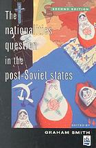 The Nationalities question in the Soviet Union The nationalities question in the post-Soviet states