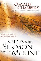 Studies in the Sermon on the mount : God's character and the believer's conduct