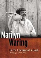In the lifetime of a goat : writings, 1984-2000