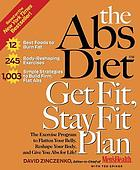The abs diet get fit, stay fit plan : the exercise program to flatten your belly, reshape your body, and give you abs for life!