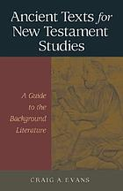 Ancient texts for New Testament studies : a guide to the background literature