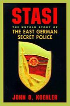Stasi : the untold story of the East German secret police