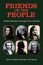 Friends of the people : uneasy radicals in the age of the Chartists