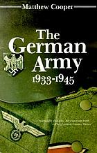 The German Army, 1933-1945 : its political and military failure