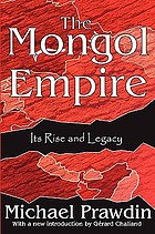 The Mongol Empire : its rise and legacy