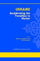 Ukraine : accelerating the transition to market : proceedings of an IMF/Workd Bank seminar