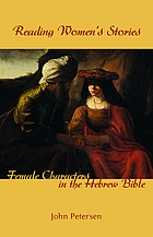 Reading women's stories : female characters in the Hebrew Bible