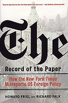 The record of the paper : how the New York Times misreports US foreign policy