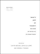 What's left of theory? new work on the politics of literary theory