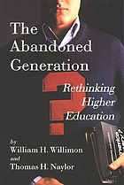The abandoned generation : rethinking higher education