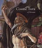 Cosmè Tura of Ferrara : style, politics, and the renaissance city, 1450-1495