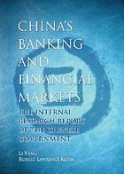 China's banking & financial markets : the internal research report of the Chinese government