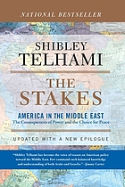 The stakes America in the Middle East : the consequences of power and the choice for peace