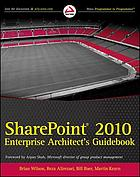 Professional SharePoint 2010 enterprise architect's guidebook