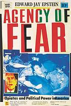 Agency of fear : opiates and political power in America