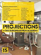 Projections 15 : European cinema European cinema : from the great names of auteur cinema to indepedent producers, multi-language actors and the new avant-garde Filmmakers on film-making