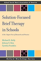 Solution-focused brief therapy in schools : a 360-degree view of research and practice