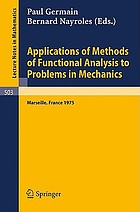Applications of methods of functional analysis to problems in mechanics : [proceedings] Joint symposium IUTAM/IMU held in Marseille, September 1-6, 1975