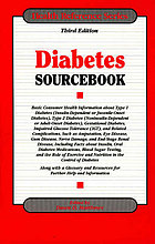 Diabetes sourcebook : basic consumer health information about type 1 diabetes (insulin-dependent or juvenile-onset diabetes), type 2 diabetes (noninsulin-dependent or adult-onset diabetes), gestational diabetes, impaired glucose tolerance (IGT), and related complications, such as amputation, eye disease, gum disease, nerve damage, and end-stage renal disease, including facts about insulin, oral diabetes medications, blood sugar testing, and the role of exercise and nutrition in the control of diabetes ; along with a glossary and resources for further help and information