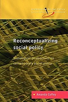 Reconceptualizing social policy : sociological perspectives on contemporary social policy