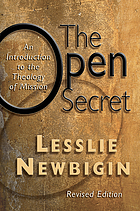 The open secret : an introduction to the theology of mission