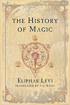 The history of magic, including a clear and precise exposition of its procedure, its rites and its mysteries The history of magic