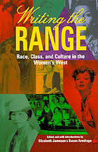 Writing the range : race, class, and culture in the women's West