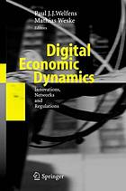 Digital economic dynamics innovations, networks and regulations