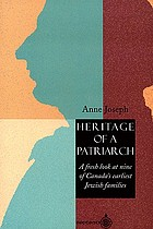 Heritage of a patriarch : Canada's first Jewish settlers and the continuing story of these families in Canada