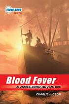 Blood fever : a James Bond adventure